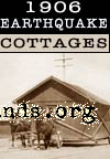 1906 earthquake cottages