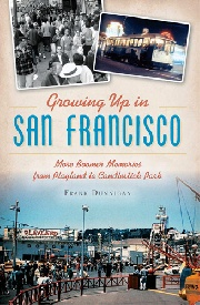 More Boomer Memories: Growing Up in San Francisco by Frank Dunnigan