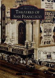 Theatres of San Francisco by Jack Tillmany