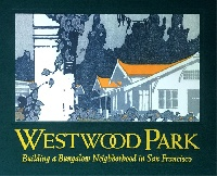 Westwood Park - Building a Bungalow Neighborhood in San Francisco